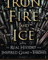 Iron, Fire and Ice: the Real History that inspired Game of Thrones – the soundtrack