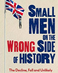 Small Men on the Wrong Side of History published today